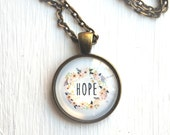 Hope Necklace - Hope Pendant - Encouragement Gift - Inspirational Jewelry - Hope for the Cure - Faith Hope and Love - Motivational Jewelry