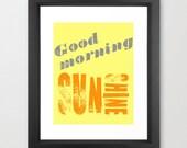 Typography Art Print Good Morning Sunshine