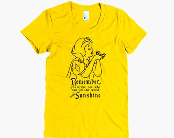 Snow White Sketch Quote Shirt | You're the one who can fill the world with sunshine | Disney T-Shirt | American Apparel | Women's Shirt