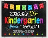 Watch out Kindergarten Chalkboard sign, Instant Download, 1st Day of Kindergarten, Back to school printable, Preschool Grad, Last day PreK
