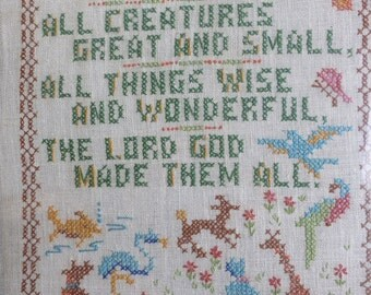 """RESERVED FOR AMY  Cross Stitch """"All Things Bright and Beautiful"""" Vintage Cross Stitch Sampler Embroidery"""