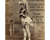 Card #13 - Always Be Yourself.....Unicorn..... - Blank Inside Greeting