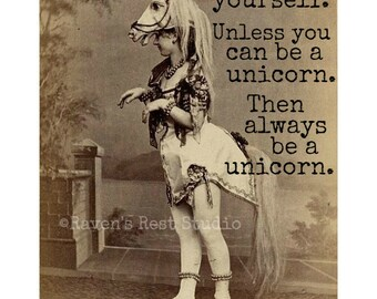 Card #13 - Always Be Yourself.....Unicorn..... - Blank Inside Greeting