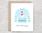 Funny Christmas Card - It's Sweater Weather - Ugly Christmas Sweater, Unique Christmas Card, Let it Snow Snowman Holiday Card