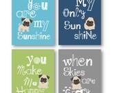 Pug Dog Art // You are my sunshine Art Prints // Pug Nursery Decor // Pug Nursery Wall Art // Dog Art for Boys Room // Four PRINTS ONLY