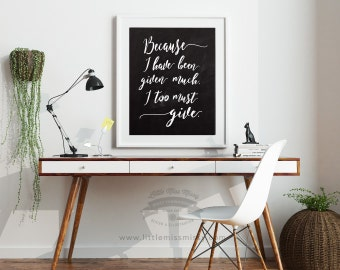 Because I Have Been Given Much, Art, Home decor, Bundle of 3, Instant Download by Little Miss Missy