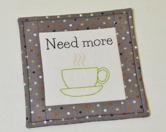 Coffee Lover Mug Rug - Need More Coffee Coaster - Funny Hand Embroidery - Green Tea Cup - Teacher Thank You Gift - Taupe Polka Dot