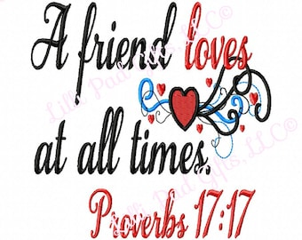 A friend loves at all times Proverbs 17:17 - Machine Embroidery Design - 9 Sizes