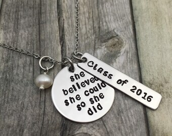 She believed she could so she did, graduation necklace gift, hand stamped stainless steel