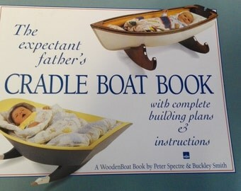 The Expectant Father Cradle Boat Book. Blue print for Baby Tender 11. Cradle boat book