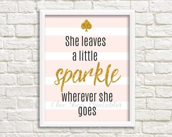 She leaves a little sparkle wherever she goes, Kate Spade quote, Kate Spade digital Print, Gold Glitter Print, Gold and Pink, 8x10 Print