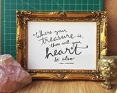 Harry Potter Quote - Where your treasure is, there will your heart be also - Albus Dumbledore, Original Art Print, Digital Print, 5x7 8x10