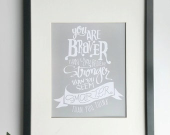 Hand-lettered print - You are Braver than you Believe...