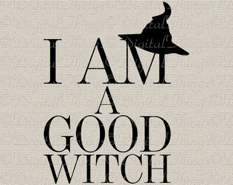 Printable Halloween I Am A Good Witch Typography Art Digital Download for Iron on Transfer Fabric Pillows Tea Towels DT1852