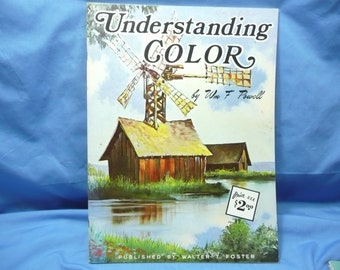 Understanding Color by Wm F Powell / Walter Foster Book #154