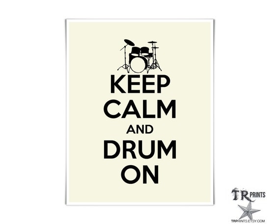 Keep Calm and Drum On Print - Available in Multi Colors & Sizes