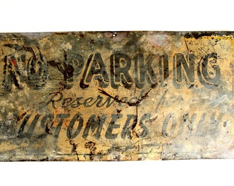 vintage metal sign--No Parking-Reserved for Customers Only