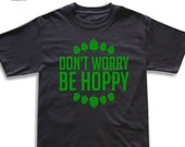 Father's Day Gift - Don't Worry be Hoppy - Beer Shirt - Home Brew t shirt for husband - birthday gift for him - craft brew - drinking gear