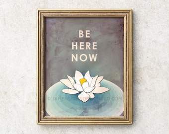 Be Here Now Zen art print, meditation art, lotus flower print, typography  art