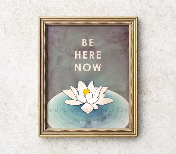 Be Here Now Zen Art Print Meditation Lotus Flower