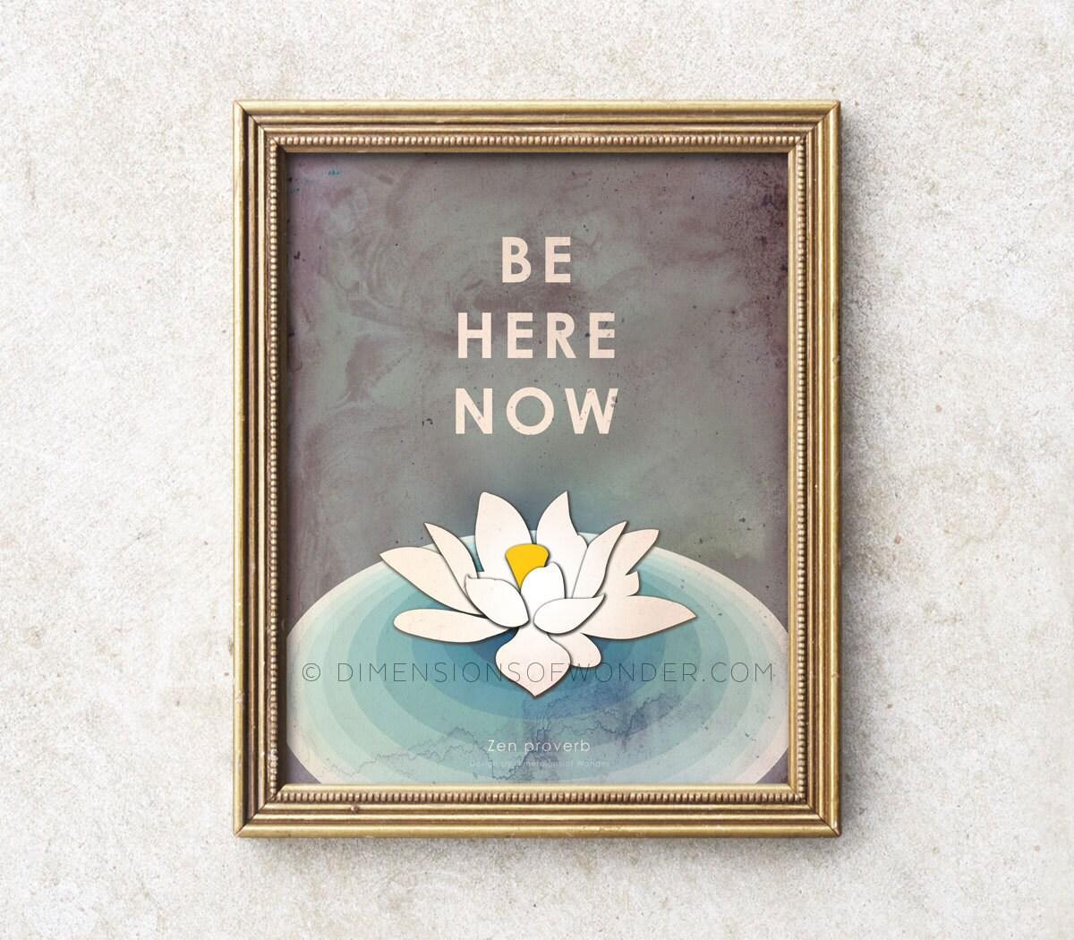 Zen Decor be here now zen art print meditation art lotus flower print