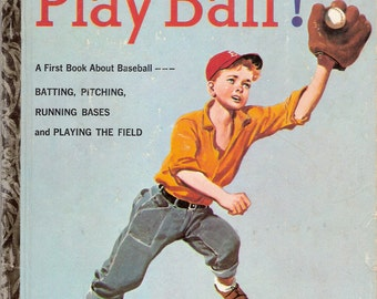 Play Ball Vintage Little Golden Book by Charles Spain Verral  Illustrated by Gerald McCann First Edition 1958