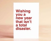Funny Holiday Card - Funny New Years Card - Best Friend Holiday Card - Wishing you a new year that isn't a total disaster.