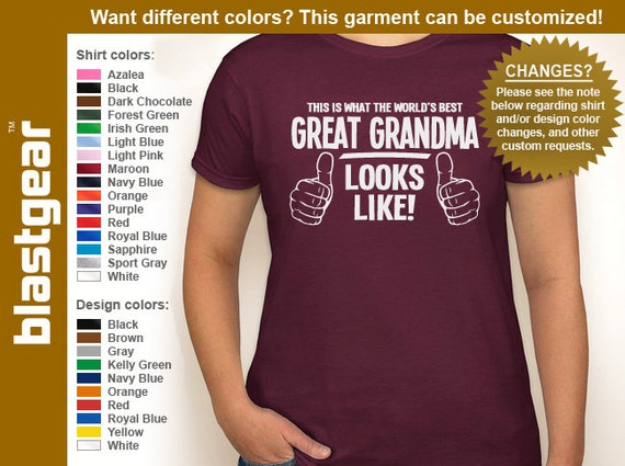 This Is What The World's Best Great Grandma (or any text) Looks Like womens T-shirt — Any color/Any size - Adult S, M, L, XL, 2XL, 3XL