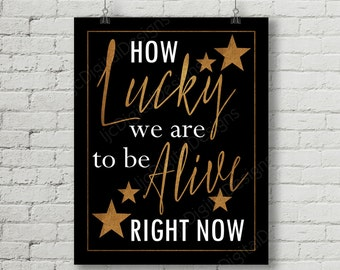Printable Hamilton Inspired Fan Art, Hamilton Musical Quote Word Art Poster, lucky to be alive, 11x14 and 8x10 INSTANT DOWNLOAD