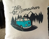 Let's Go Somewhere VW Bus pillow Cover