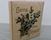 Antique Poetry Book - Gems From Bryant - 1904 - Daily Quotes - Quote Book