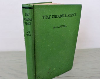 Vintage Autobiography - That Dreadful School by A.S. Neill - 1948 - Summerhill - Teaching Reform