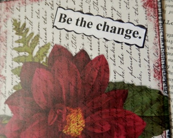 "ALL OCCASION CARD Blank Inside ""Be the Change""  Dahlia Primroses Fern Rich Red Green Script Background"