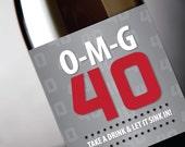 "40th Birthday ""O-M-G 40"" Printable Birthday Wine Label - Instant Download PDF"