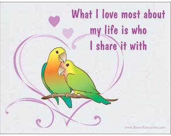 Lovebirds Refrigerator Magnet - What I love most about my life is who I share it with