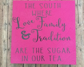 Southern sayings, southern traditions, in the south, in the south our sweet tea, southern decor, southern sayings, sweet tea sayings