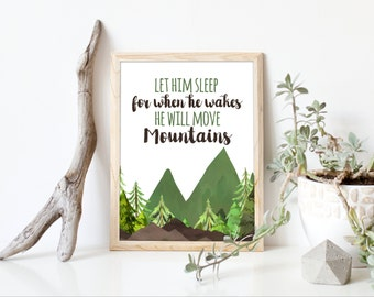 Let him sleep for when he wakes, he will move mountains, mountain nursery decor, woodland decor, forest nursery art, baby wall art, A-1201