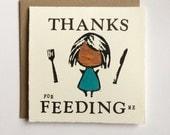 Thanks for Feeding Me - Letterpressed Card