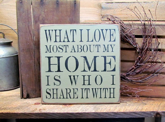 Gift for new home, Wooden House Signs, What I Love Most About My Home Is Who I Share It With,  Housewarming Gift, Wood Sign Saying,