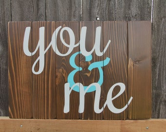 You & Me handpainted rustic fence board pallet sign, you and me sign, love sign, wedding gift, anniversary gift, marriage sign, farmhouse
