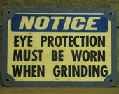 Very heavy NOTICE eye protection sign - one sided STEEL
