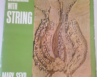 1967 Designing with String Mary Seyd Hippie Boho Mid Century String Art Design Book