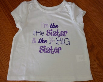 I'm the Little Sister & the 1st Time Big Sister! Onesie or T-Shirt