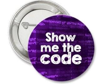 Show Me The Code Pinback button Coder Badge Internet Engineer HTML pin Programmer Editor Pin Web Design Internet Developer Nerd magnet