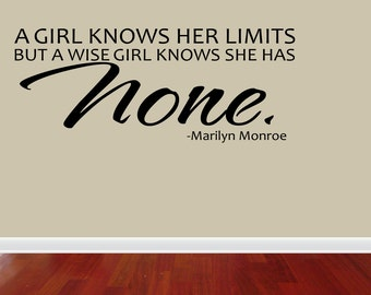 Wall Decal Quote A Girl Knows Her Limits But A Wise Girl Knows She Has None Marilyn Monroe Inspirational Home Sticker Decor (JR763)