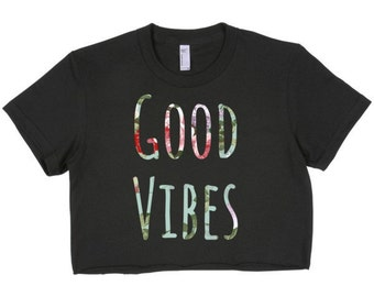 Crop Top/Black/Womens/Grunge/Top/Shirt/Floral/Tank/Graphic/S M L XL/Good Vibes/Inspirational/Gift/Birthday