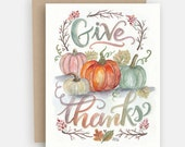 Fall Greeting - Give Thanks Notecard - Fall Greeting Card - Thanksgiving Card - Hand Lettering - Illustrated Art - Fall Watercolor