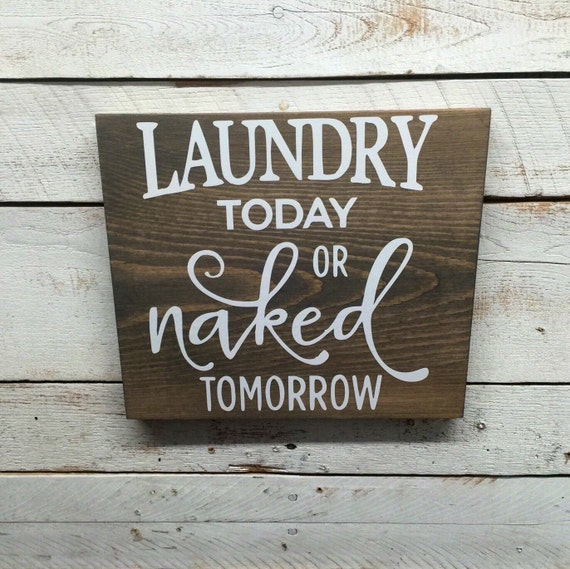 Rustic Laundry Sign Rustic Laundry Room Decorlaundry Today Or Naked Tomorrow