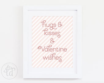 """Hugs and Kisses & Valentine Wishes Print - 8"""" x 10"""" - INSTANT DOWNLOAD"""