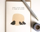 Every Little Thing Is Gonna Be Alright - Notecard
